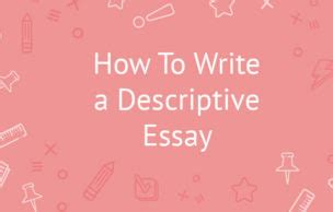 What to write a descriptive essay on